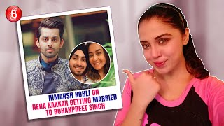 Himansh Kohli Speaks Up On Rumours Of Ex-GF Neha Kakkar Getting Hitched To Rohanpreet Singh