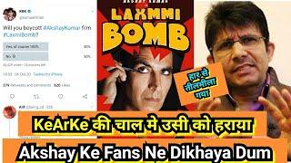 Akshay Kumar Ke Fans Ne KeArKe Ko Usi Ke Khel Mein Haraya,Laxmmi B@mb Ko Boycott Karane Par Tula Tha