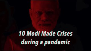 10 Modi made crises that could have been avoided but have instead devastated our nation