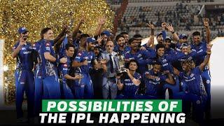 Possibilities of IPL 2020 Happening?   CricTracker