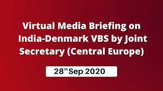Virtual Media Briefing on India-Denmark VBS by Joint Secretary(Central Europe)
