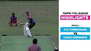Taipei T10 League: Highlights | FCC Formosans vs Chiayi Swingers | Match 3