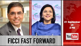 FICCI FAST FORWARD with Mr Sanjiv Mehta, Vice President, FICCI and CMD, HUL