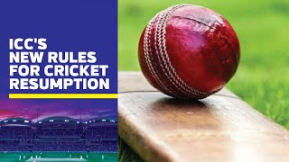 Saliva ban | Chartered flights advised | ICC's new guidelines for cricket's resumption