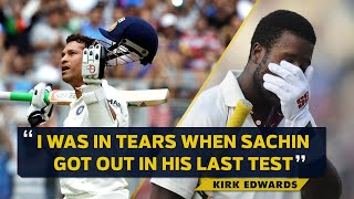 West Indies cricketer Kirk Edwards reveals he & Gayle were in tears in Sachin Tendulkar's last Test