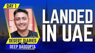 IPL 2020 - Day 1 in Bio-Bubble | Landed in UAE | Desert Diaries with Deep Dasgupta | CricTracker