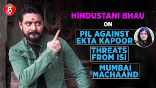 Hindustani Bhau's BOLD Talk On PIL Against Ekta Kapoor & Death Threats From ISI | Mumbai Machaand