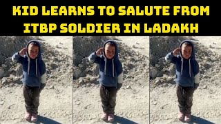 Kid Learns To Salute From ITBP Soldier In Ladakh | Catch News