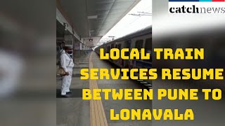 Local Train Services Resume Between Pune To Lonavala From Today