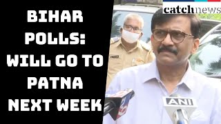 Bihar Polls: Will Go To Patna Next Week, Local Parties Want To Talk To Us, Says Sanjay Raut