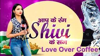 "Aap Ke Rang ""SHIVI"" Ke Sang ...... Jaipur's Famous Coffee Shop ( Love Over Coffee )"
