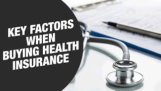 Buying a health insurance product? Here are three key factors to keep in mind