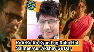KeArKe Ko Kyun Lag Raha Hai Salman Aur Akshay Se Dar, KeArKe Ka Bada Ilzaam In Do Superstars Par