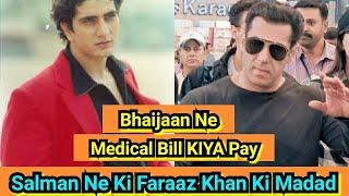 Salman Khan Ne Ki Faraaz Khan Ki Madad, Faraaz Bengaluru Ke Aspatal Mein Hai Bharti