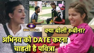 Bigg Boss 14: Abhinav Shukla Ko DATE Karna Chahti Hai Pavitra, Kya Aaya Rubina Ka Reaction?