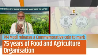 PM Modi releases a Commemorative coin to mark 75 years of Food and Agriculture Organisation | PMO