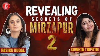 Shweta Tripathi And Rasika Dugal REVEAL Secrets Of Mirzapur 2