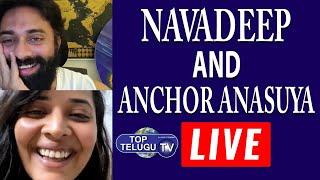 Navadeep and Anchor Anasuya LIVE || Bigg Boss 4 Telugu | Top Telugu TV