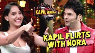 The Kapil Sharma Show: Nora Fatehi Ke Sath FLIRT Kar Rahe Hai Kapil Sharma