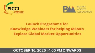 Launch Programme for knowledge webinars for helping MSMEs Explore Global Market Opportunities