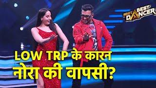India's Best Dancer Ki TRP Hui Down, Nora Fatehi Karegi Wapsi | Nota Faterhi Returns