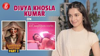 Divya Khosla Kumar's Hearty Chat On Yaad Piya Ki Aane Lagi Part 2 And Teri Aankhon Mein's Success