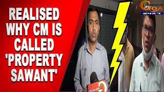 PropertySawant | Realized why CM is called 'Property Sawant' : Prasad Gaonkar