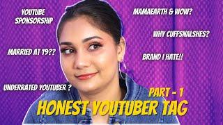 HONEST Youtuber TAG! - PART 1 Married at 19? SPONSORSIPS, MamaEarth Reality / Nidhi Katiyar