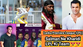 Salman Khan Aur Unki Family Ne Kharidi LankaPremiereLeague Ki Team KandyTuskers, Chris Gayle Bhi Hai