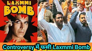 Controversy में फसी Laxmmi B@mb, Is Sangathan Ne Kiya Virodh
