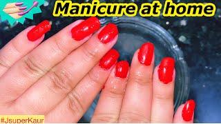 Parlour Jaisa Glow ab Ghar Pe |  Manicure at Home | JSuper Kaur