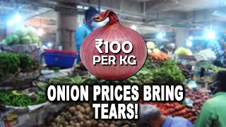 @ ₹100, Onion prices bring tears to consumers' eyes in Goa