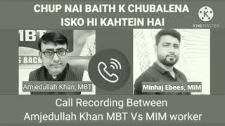 Amjed Ullah Khan MBT VS MIM WORKER Minhaj Ebees
