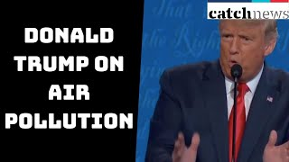 Look At India, It's Filthy: Donald Trump On aAir Pollution   Catch News