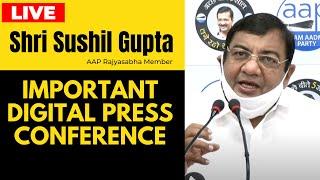 LIVE   AAP Rajyasabha Member Sh. Sushil Gupta Addressing an Important Press Conference