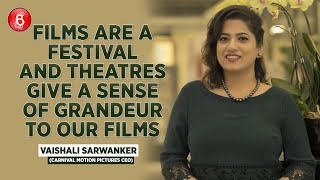 Carnival Motion Pictures CEO Vaishali Sarwanker Chats On Theatres Re-Opening & Mere Desh Ki Dharti