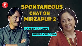 Sheeba Chaddha And Rajesh Tailang's Spontaneous Chat On Mirzapur 2