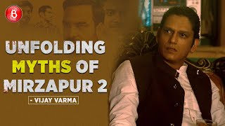 Vijay Varma UNFOLDS Some Myths Of Mirzapur 2