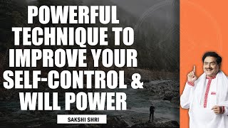 Powerful Techniques to Improve Your Self Control & Willpower