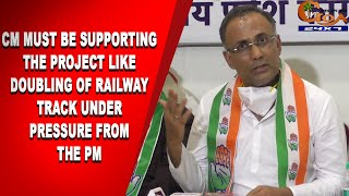 CM must be supporting the project like doubling of railway track under pressure from the PM: Cong