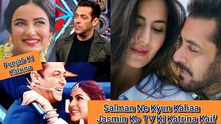 Salman Khan Ne Kyun Kahaa Jasmin Bhasin Ko TV Ki Katrina Kaif? Isase Pahle Shehnaaz Gill Ko Bhi Kaha