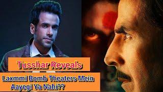 Laxmmi Bomb Theaters Mein Aayegi Ya Nahi? Tusshar Kapoor Reveals