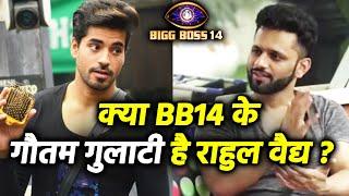 Bigg Boss 14: Kyon Ho Rahe Hai Rahul Vaidya, Gautam Gulati Se Compare?