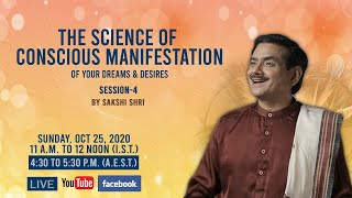 The Science Of Conscious Manifestation Of Your Dreams & Desires. Session - 4