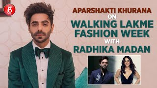 Aparshakti Khurana's HILARIOUS Insights Into Walking The Lakme Fashion Week With Radhika Madan