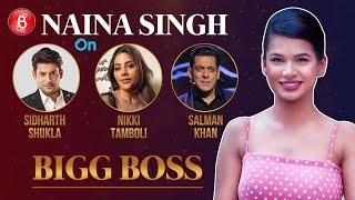 Naina Singh's STRAIGHT TALK On Sidharth Shukla, Nikki Tamboli And Salman Khan | Bigg Boss