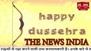 Happy Dussehra // THE NEWS INDIA