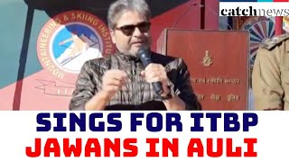 Bollywood Singer Vishal Bhardwaj Sings For ITBP Jawans In Auli | Catch News