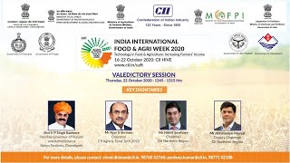 Valedictory Session: CII Agro & Food Tech 2020: India-International Food & Agri Week 2020