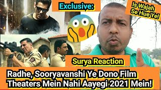 Exclusive Breaking: Radhe, Sooryavanshi Won't Be Coming In THEATERS In EID 2021!- Surya Reaction
